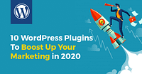 10 WordPress plugins to boost up your marketing in 2020.
