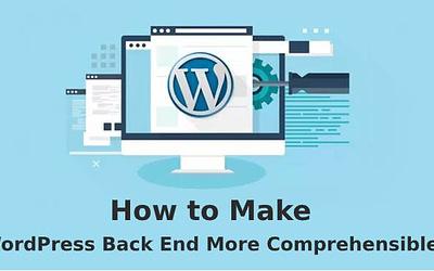 How to Make WordPress Back End More Comprehensible?