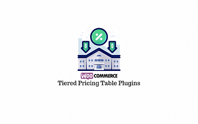 8 Best WooCommerce Tiered Pricing Table Plugins (2020)