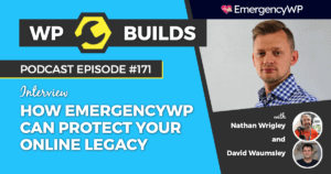 171 – How EmergencyWP can protect your online legacy