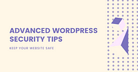 Secure your WordPress blog with these advanced tips