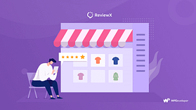 How ReviewX Can Help Any WooCommerce Store To Increase Social Proof & Sales