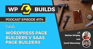174 – WordPress Page Builders V SaaS Page Builders
