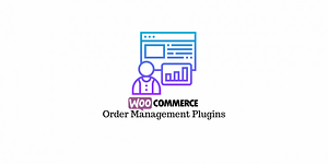 8 Best WooCommerce Order Management Plugins (2020)