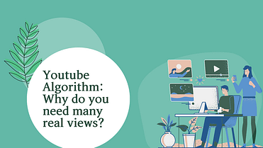 Youtube Algorithm: Why Do You Need Many Real Views?