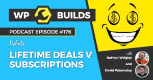 176 – Lifetime Deals v Subscriptions