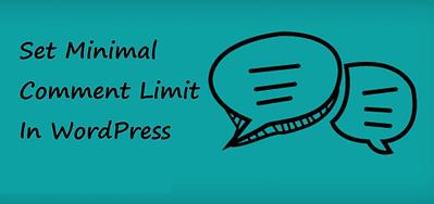 Set Minimal Comment Limit In WordPress