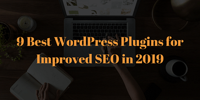 9 Best WordPress Plugins For Improved SEO in 2019
