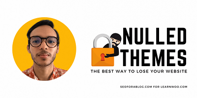 Nulled Themes & Plugins: Quick Way To Invite Hackers To Your Website