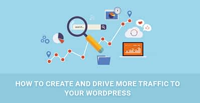 How to Create and Drive More Traffic to Your WordPress Blog?