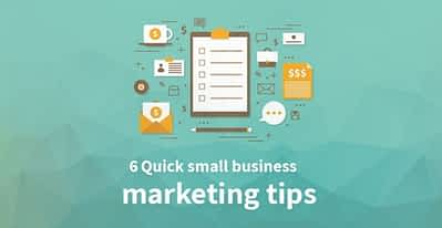 6 Quick Small Business Marketing Tips for 2020