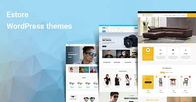 Set up your online shop with the perfect estore WordPress themes