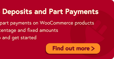 WooCommerce partial payments: let customers pay deposits for orders