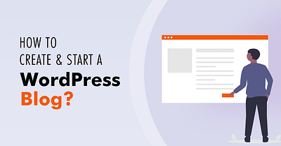 How to Create and Start a WordPress Blog?