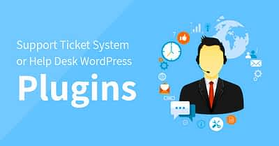 10 Support Ticket System or Help Desk WordPress Plugins for Client Help