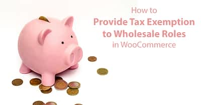 How to Tax Exempt A Wholesale Customer in WooCommerce