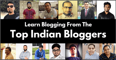 Top Bloggers In India To Follow in 2020 To Learn Blogging
