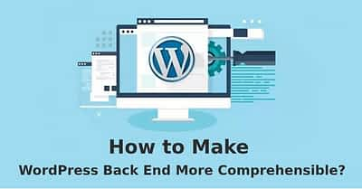 How to Make WordPress Back End More Comprehensible?