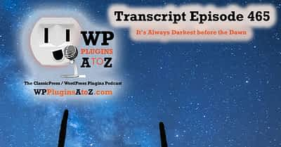 Transcript of Episode 465 WP Plugins A to Z
