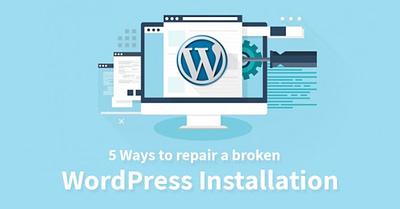 5 Ways to Repair a Broken WordPress Installation