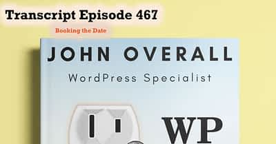 Transcript of Episode 467 WP Plugins A to Z