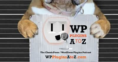 Transcript of Episode 470 WP Plugins A to Z