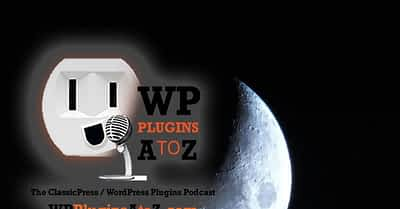 Transcript of Episode 471 WP Plugins A to Z