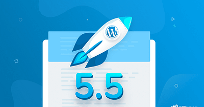 WordPress 5.5 New Features: What's Coming In Next Release