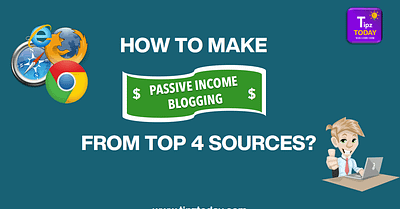 Top 4 Passive Income Blogging Sources [3rd One Is Best]