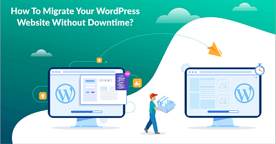How to Migrate WordPress Site (Step-by-Step Guide)