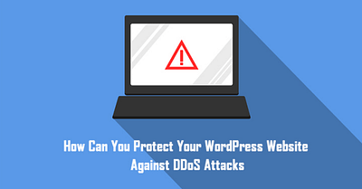 How Can You Protect Your WordPress Website Against DDoS Attacks