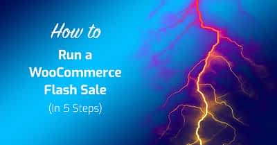 How to Run a WooCommerce Flash Sale (In 5 Steps)