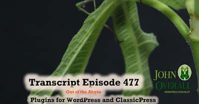 Transcript of Episode 477 WP Plugins A to Z