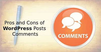 Pros and Cons of WordPress Posts Comments