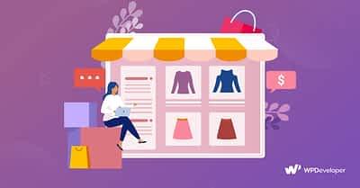 Best WordPress eCommerce Plugins To Build Your Online Store