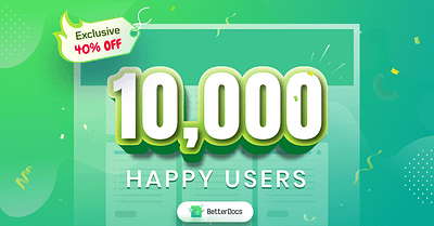 BetterDocs Knowledge Base Plugin Hits 10,000+ Happy Users In Less Than 1 Year