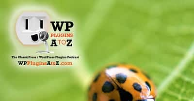Transcript of Episode 487 WP Plugins A to Z