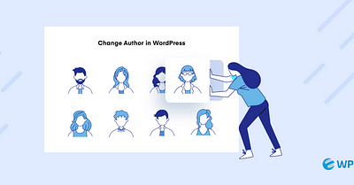 How to Change Author in a WordPress Post (5-Easiest Ways)