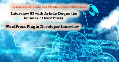 Interview 53 with Arindo Duque from WP Admin Pages Pro