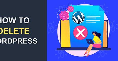 How to Completely Delete WordPress Site