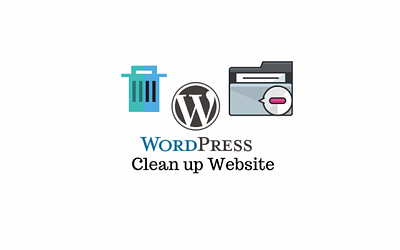 How to Clean Up your WordPress Site