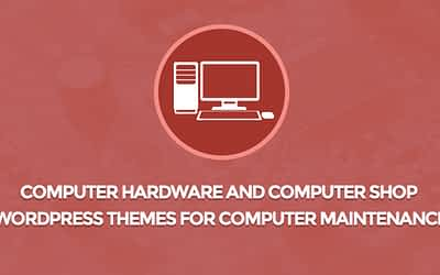 Computer Hardware and Computer Shop WordPress Themes for Computer Maintenance