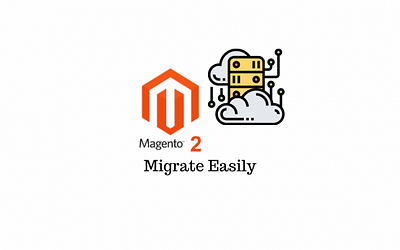 Migrating your eCommerce Website to Magento 2: All you Need to Know